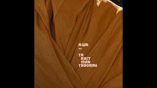 Download Lagu A-WA - Ya Rait Man Ybsorak (official audio) Mp3