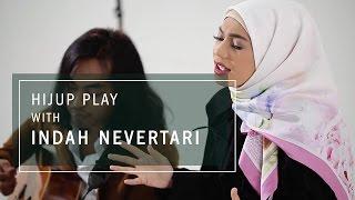 HIJUP Play With Indah Nevertari  Kamu Tak Punya Hati