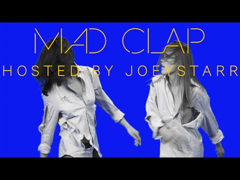 Make The Girl Dance feat. Joeystarr – Mad Clap