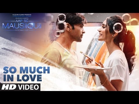 So Much in Love (Full Video) | AAP SE MAUSIIQUII |