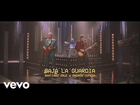 Santiago Cruz, Andrés Cepeda - Baja la Guardia (Video Oficial)