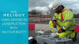 Using drones in construction with Balfour Beatty - Heliguy