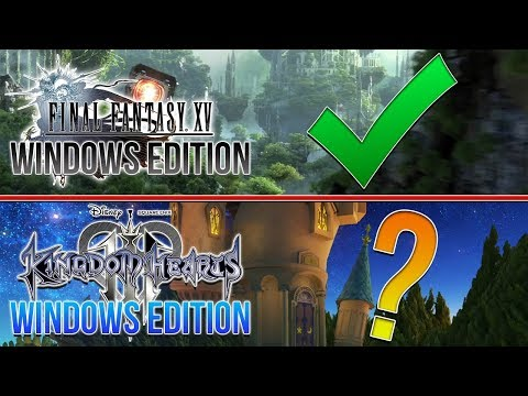 Final Fantasy XV Windows/PC Edition So What About Kingdom Hearts 3?