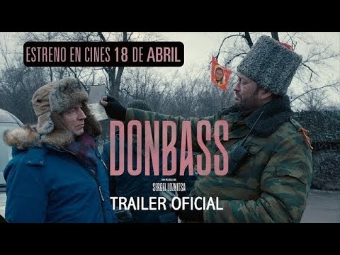 Donbass - Tráiler Oficial VOSE?>