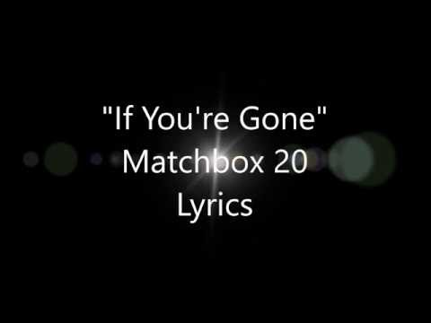 If You're Gone Matchbox Twenty Lyrics