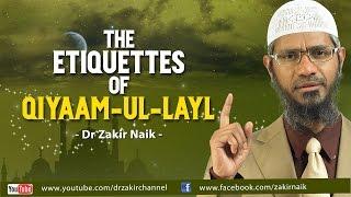 The Etiquettes of Qiyaam-ul-Layl by Dr Zakir Naik