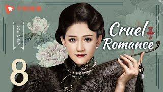 Cruel Romance   Episode 8   English Sub     Joe Chen  Huang Xiaoming