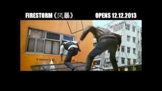 Nonton FIRESTORM 《风暴》 Teaser #3 Trailer :: Opens 12 December 2013 in SG Film Subtitle Indonesia Streaming Movie Download