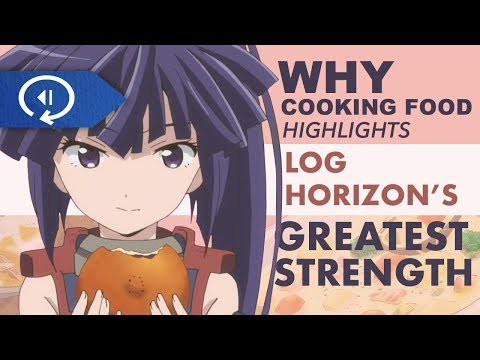 How Cooking Food Highlights Log Horizon's Greatest Strength