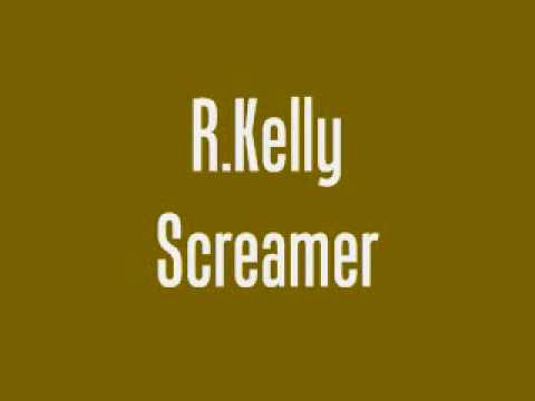 R kelly - Screamer