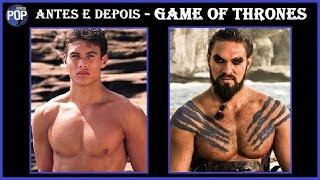 antes e depois - GAME OF THRONES