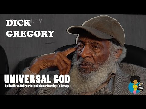 Dick Gregory - Universal God And Indigo Children