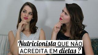 """""""Por que minha nutri não acredita em dietas?"""""""