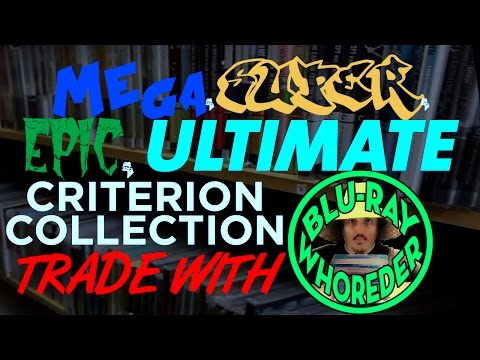 Criterion Collection Haul/Trade with Blu-ray Whoreder! Narrated by LeeroyGreene85