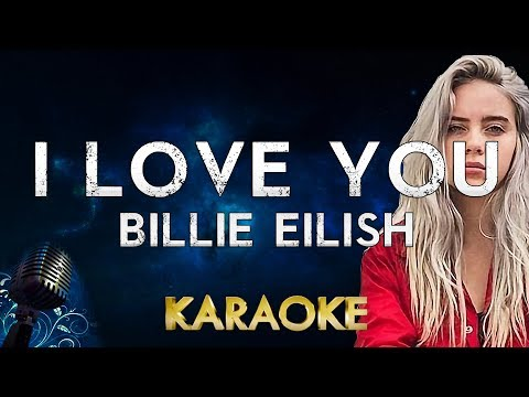 Billie Eilish - I Love You (karaoke Instrumental)