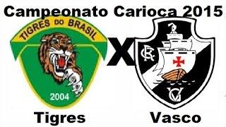 FICHA TÉCNICA TIGRES 1 X 1 VASCO Local: estádio Los Larios, em Xerém (RJ) Data: 8 de fevereiro de 2015 Hora: 19h30 (de...
