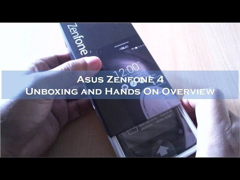Asus Zenfone 4 Unboxing and Hands On Overview