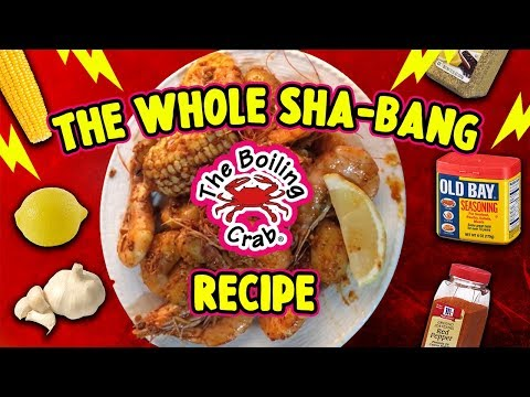 Boiling Crab The Whole Sha-Bang Recipe