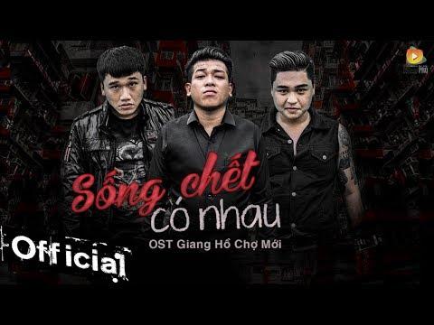 Sống Chết Có Nhau - OST Giang Hồ Chợ Mới (MV Lyric) - Thời lượng: 3:40.