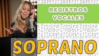 REGISTROS VOCALES - 1  SOPRANO