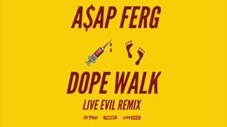 A$AP Ferg - Dope Walk (Live†Evil Remix)