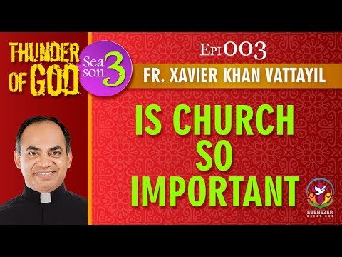 Thunder of God | Fr. Xavier Khan Vattayil | Season 3 | Episode 03