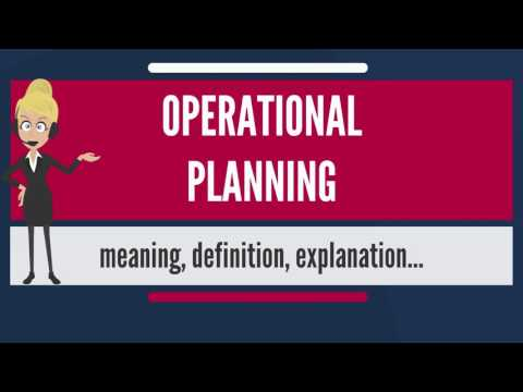 What is OPERATIONAL PLANNING? What does OPERATIONAL PLANNING mean? OPERATIONAL PLANNING meaning