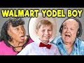ELDERS REACT TO WALMART YODEL BOY