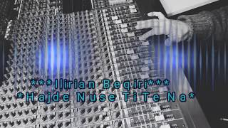Ilirian Beqiri  Hajde Nuse Ti Te Na (Official Klip)