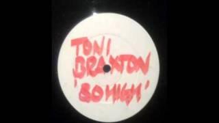 UK Garage - Toni Braxton - So High