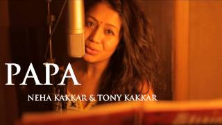 Free Download Papa - Fathers Day Special Neha Kakkar And Tony Kakkar Mp3 Song Download Link : http://goo.gl/kBtaqa.