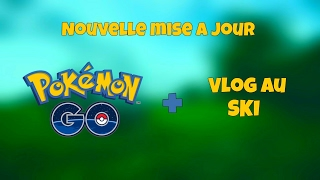 POKEMON GO NOUVELLE MISE À JOUR + SKI | VLOG, pokemon go, pokemon go ios, pokemon go apk