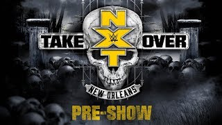 Nonton Nxt Takeover  New Orleans Pre Show  April 7  2018 Film Subtitle Indonesia Streaming Movie Download