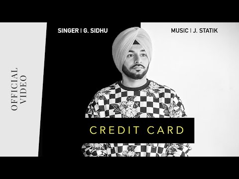 CREDIT CARD (Official Video) | G. Sidhu | J. Statik | Director Dice | Latest Punjabi Songs