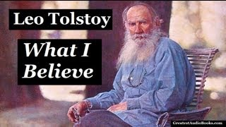 🙏 WHAT I BELIEVE by Leo Tolstoy - FULL AudioBook 🎧📖 | Greatest🌟AudioBooks V1