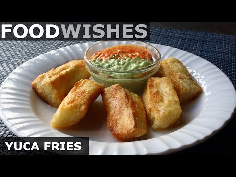 Crispy Yuca Fries (Fried Cassava) – Food Wishes