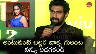 Video Rana Fires On Media Reports Regarding Sri Reddy Issue | NO 1 Yaari Season 2 MP3, 3GP, MP4, WEBM, AVI, FLV Maret 2019