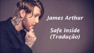 Video James Arthur - Safe Inside [Tradução/Legendado] MP3, 3GP, MP4, WEBM, AVI, FLV Januari 2018