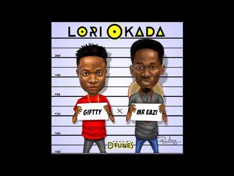 Giftty ft Mr Eazi - Lori Okada (Official audio)