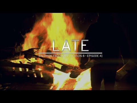 Late - Salomon Freeski TV S8 E04