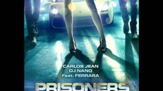Nonton Carlos Jean  Dj Nano Ft  Ferrara   Prisoners  Combustion 2013  Hq  Film Subtitle Indonesia Streaming Movie Download