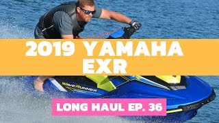 3. 2019 Yamaha EXR WaveRunner Review – Long Haul, Ep. 36
