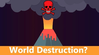 Can a Volcano Destroy the World?