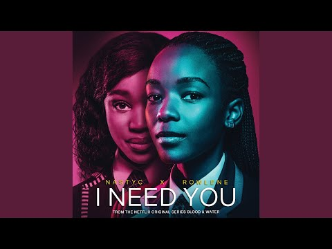 """I Need You (From the Netflix original series """"Blood & Water"""")"""