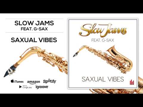 Slow Jams feat. G-Sax - Saxual Vibes [Official]