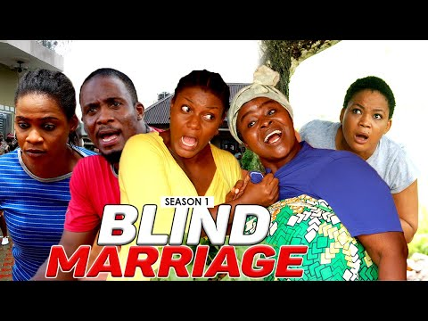BLIND MARRIAGE 1 - LATEST NIGERIAN NLLYWOOD MOVIES