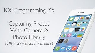 IOS Programming 22: Capture Images With UIImagePickerController