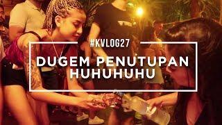 Video #KVLOG27 - LAST DAY BALI, DUGEM PENUTUPAN HUHUHU MP3, 3GP, MP4, WEBM, AVI, FLV Maret 2018