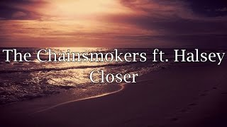 Video The Chainsmokers ft. Halsey - Closer (Lyrics) MP3, 3GP, MP4, WEBM, AVI, FLV Juli 2019