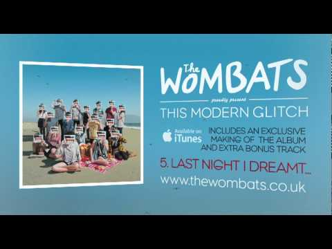 05 Last Night I Dreamt - The Wombats Album Preview